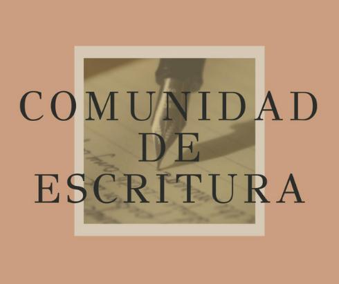 """""""Comunidad de Escritura"""": la tinta al oído"""